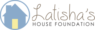 Latisha's House Foundation